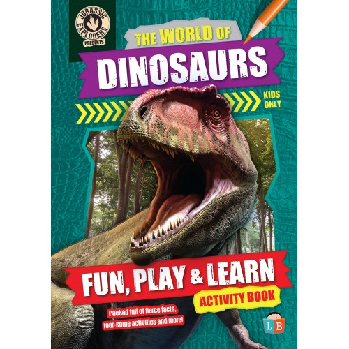 The World of Dinosaurs by JurassicExplorers Fun, Play & Learn Activity Book 2021