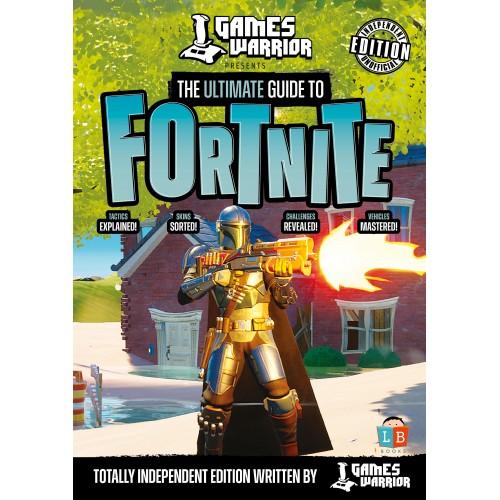 Fortnite Ultimate Guide by GamesWarrior