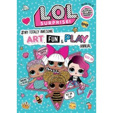 L.O.L Surprise: #My Totally Awesome Art, Fun & Play Activity Annual